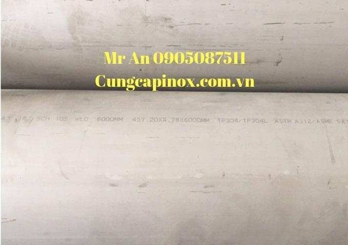 Cung cấp inox ống hàn 304, 316 DN 450,  Phi 457 mm , sch10